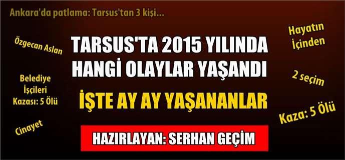 Tarsus'ta 2015 yılında gün gün yaşananlar