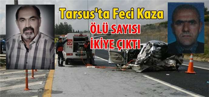 Tarsus'taki kazada Hacı Bektaşi Veli Vakfı yöneticileri yaşamını yitirdi