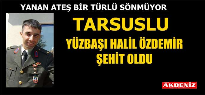 Şehit yüzbaşı Halil Özdemir'in Tarsus'taki evine ateş düştü