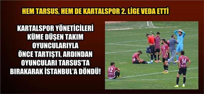 Küme Düşen Takım Oyuncularını Tarsus'ta Bıraktılar