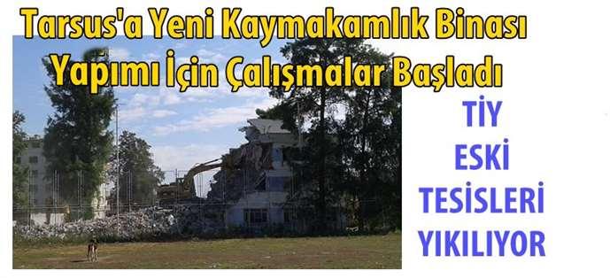Tarsus'a yeni Kaymakamlık binası yapımı için çalışmalar başladı