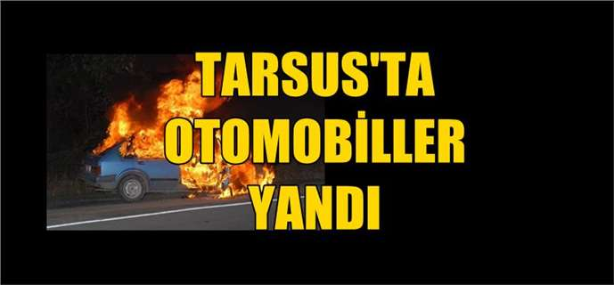 Tarsus'ta 2 otomobil yandı