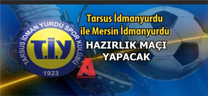 Tarsus İdmanyurdu, Mersin İdmanyurdu ile hazırlık maçı yapacak