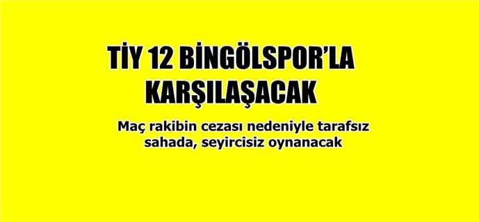 Tarsus İdmanyurdu 12 Bingölspor'la Karşılaşacak