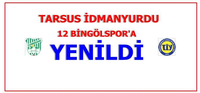 Tarsus İdmanyurdu, 12 Bingölspor'a 2-0 yenildi
