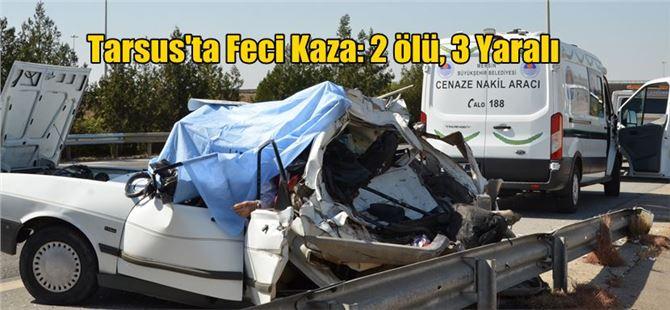 Tarsus'ta Düğün Dönüşü Feci Kaza: 2 Ölü, 3 Yaralı
