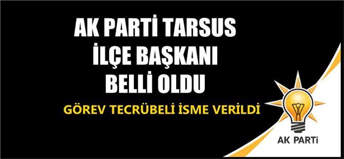 Ak Parti Tarsus İlçe Başkanı Belli Oldu