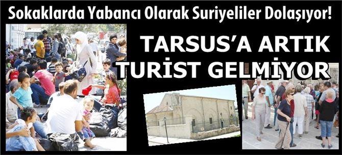 Tarsus'a Artık Turist Gelmiyor