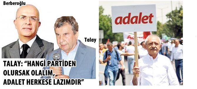 """Talay: """"Hangi Partiden Olursak Olalım, Adalet Herkese Lazımdır"""""""