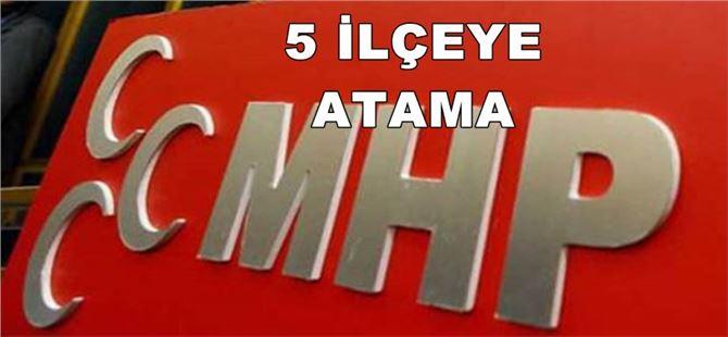 MHP Mersin'de 5 İlçeye Yeni Başkan Ataması Yaptı