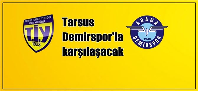 Tarsus, Adana Demirspor'la karşılaşacak