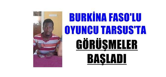 Tarsus'a Burkina Faso'dan oyuncu geldi