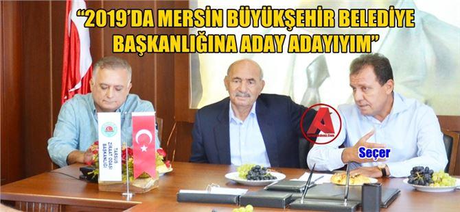 """Vahap Seçer, """"Mersin Büyükşehir Belediye başkanlığına aday adayıyım"""""""