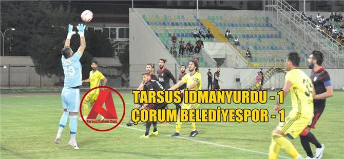 Tarsus İdmanyurdu 1-Çorum Belediyespor 1