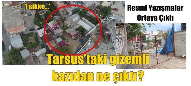 Tarsus'taki gizemli kazıdan ne çıktı?