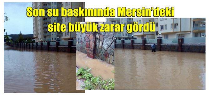 Son su baskınında Mersin'deki site büyük zarar gördü