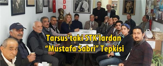 "Tarsus'taki STK'lardan ""Mustafa Sabri"" Tepkisi"