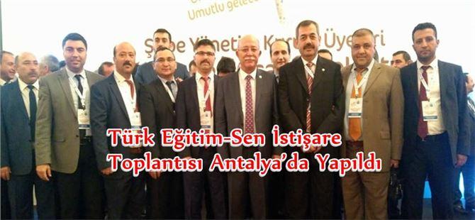 Türk Eğitim-Sen İstişare Toplantısı Antalya'da Yapıldı