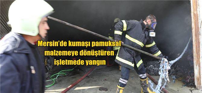 Mersin'de kumaşı pamuksal malzemeye dönüştüren işletmede yangın