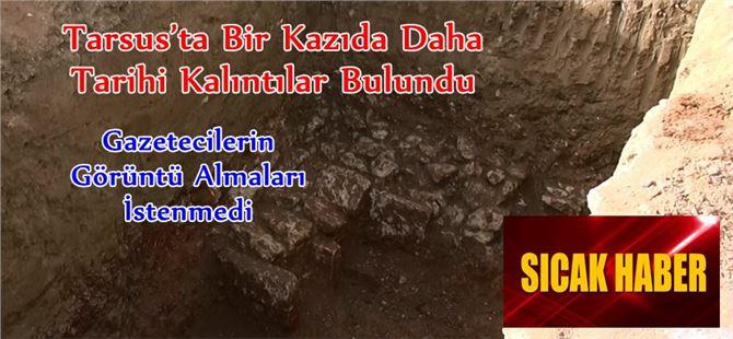 Tarsus'ta Bir Kazıda Daha Tarihi Kalıntılar Bulundu
