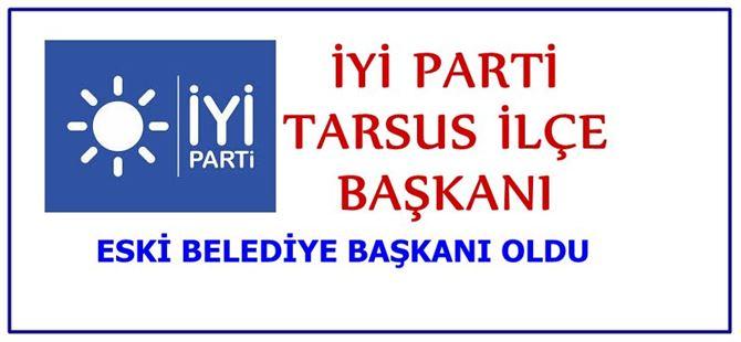 İyi Parti Tarsus İlçe Başkanı Belli Oldu