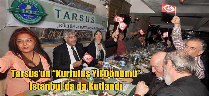 """Tarsus'un """"Kurtuluş Yıl Dönümü"""" İstanbul'da da Kutlandı"""