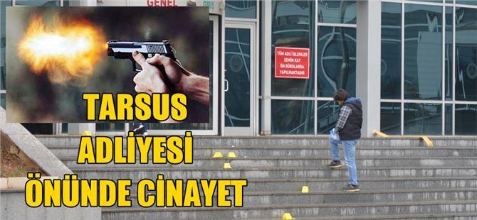 Tarsus Adliyesi önünde işlenen cinayetle ilgili sıcak gelişme