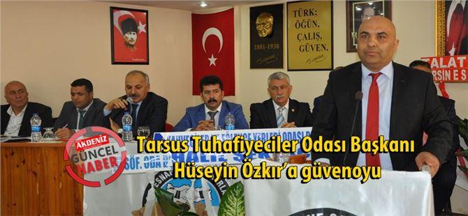 Tarsus Tuhafiyeciler Odası Başkanı Hüseyin Özkır'a güvenoyu