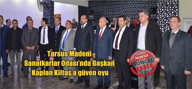 Tarsus Madeni Sanatkarlar Odası'nda Başkan Kaplan Kiltaş'a güven oyu