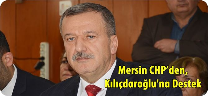 Mersin CHP'den, Kılıçdaroğlu'na Destek