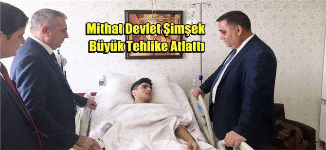 Mithat Devlet Şimşek Büyük Tehlike Atlattı