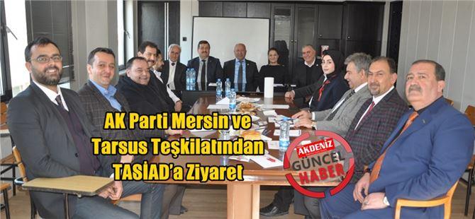 AK Parti Mersin ve Tarsus Teşkilatından TASİAD'a Ziyaret