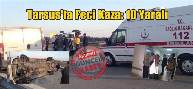 Tarım işçilerini taşıyan minibüs devrildi: 10 yaralı