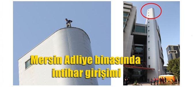 Mersin Adliye binasında intihar girişimi