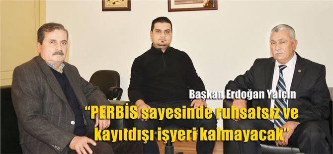 """Başkan Erdoğan Yalçın: """"PERBİS sayesinde ruhsatsız ve kayıtdışı işyeri kalmayacak"""""""