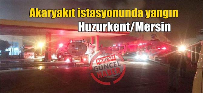 Mersin'de Akaryakıt istasyonunda yangın