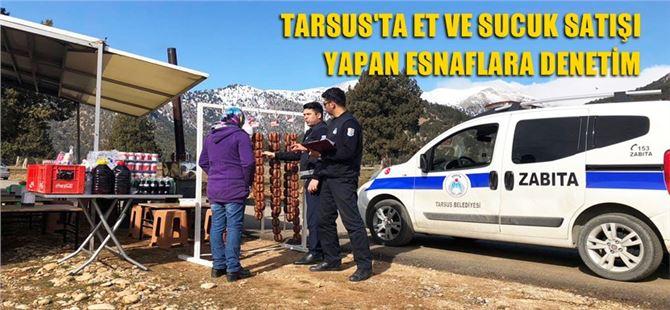 Tarsus'ta et ve sucuk satışı yapan esnaflara denetim