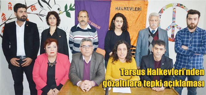 Tarsus Halkevleri'nden gözaltılara tepki açıklaması