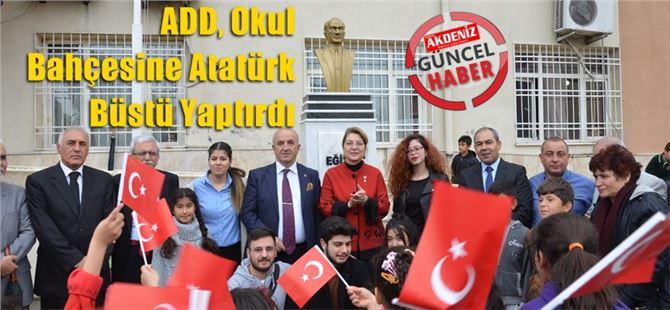 ADD, Okul Bahçesine Atatürk Büstü Yaptırdı