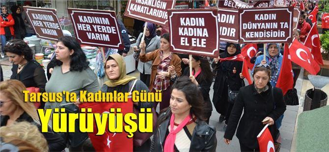 Tarsus'ta Kadınlar Günü Yürüyüşü