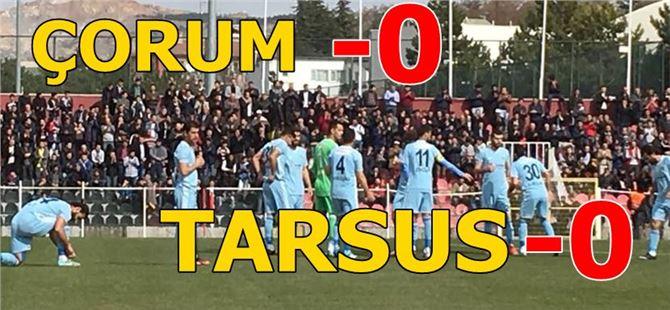 Çorum Belediyespor 0 - Tarsus İdmanyurdu 0