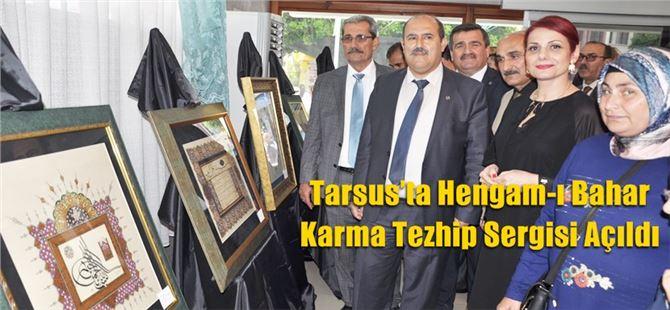 Tarsus'ta Hengam-ı Bahar Karma Tezhip Sergisi Açıldı