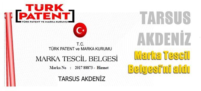 """""""Tarsus Akdeniz"""" Marka Tescil Belgesi'ni aldı"""