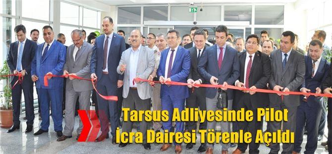 Tarsus Adliyesinde Pilot İcra Dairesi Törenle Açıldı