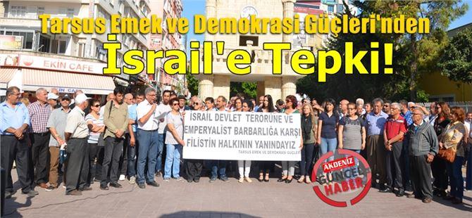 """Tarsus'ta """"İsrail katliamına"""" tepki!"""