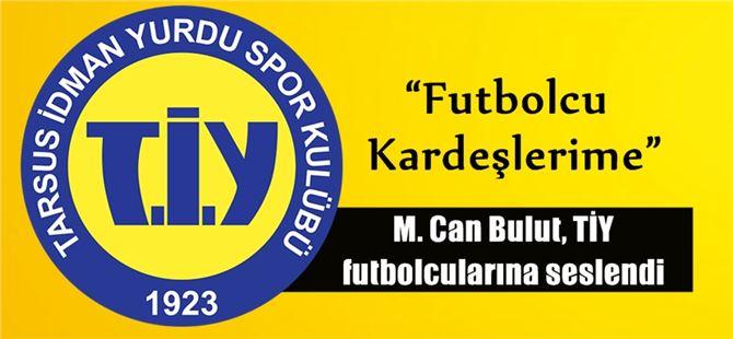 M. Can Bulut TİY futbolcularına seslendi