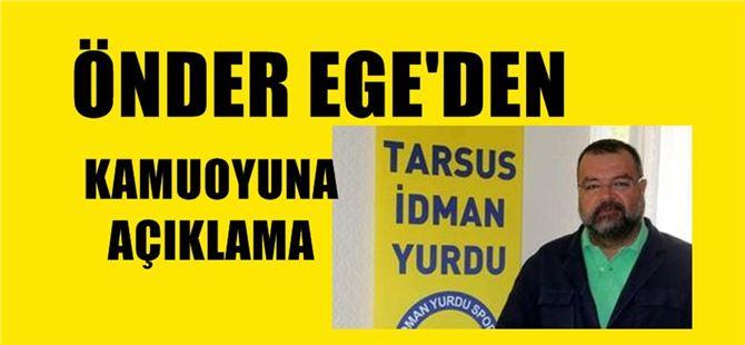 Önder Ege'den kamuoyuna önemli açıklama