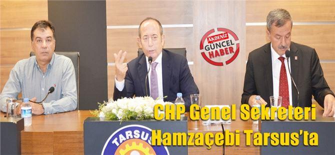 CHP Genel Sekreteri Hamzaçebi Tarsus'ta