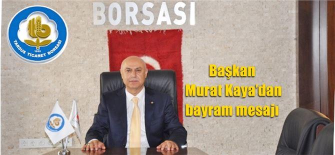 Başkan Murat Kaya'dan bayram mesajı