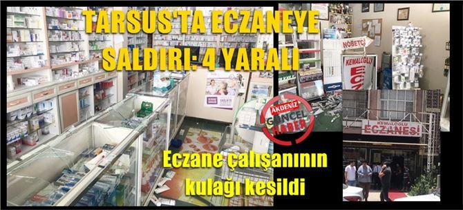 Tarsus'ta Nöbetçi Eczaneye Saldırı: 4 Yaralı